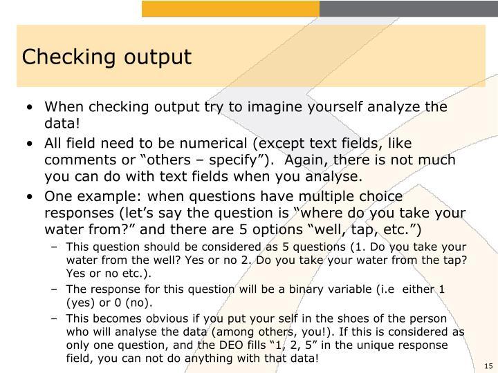 Checking output