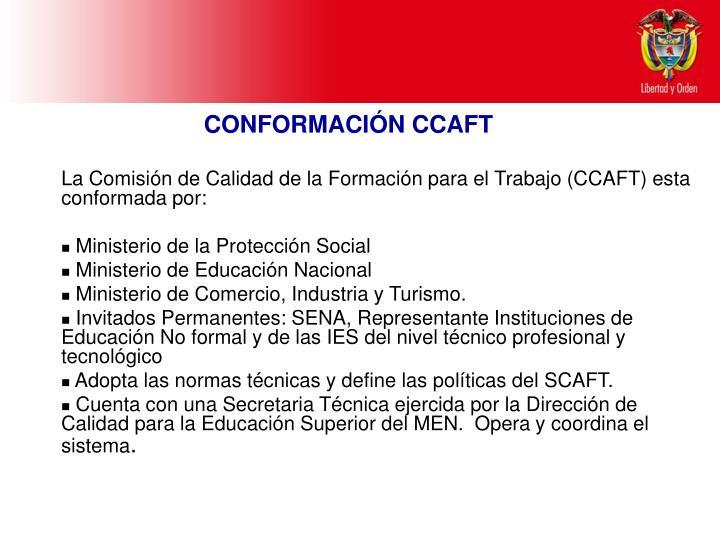 La Comisión de Calidad de la Formación para el Trabajo (CCAFT) esta conformada por: