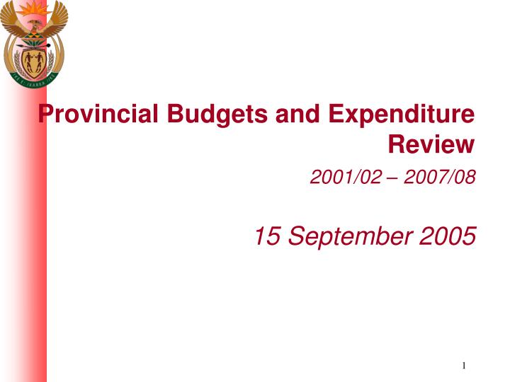 provincial budgets and expenditure review 2001 02 2007 08 15 september 2005 n.