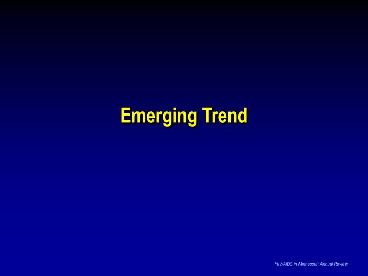 Emerging Trend