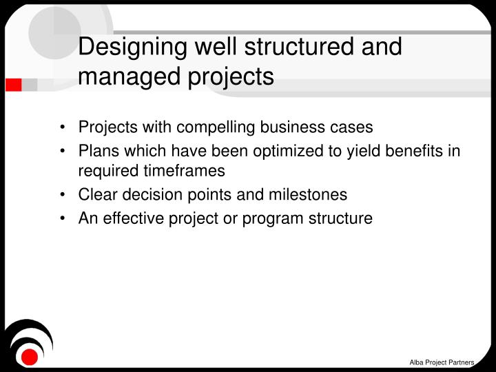 Designing well structured and managed projects