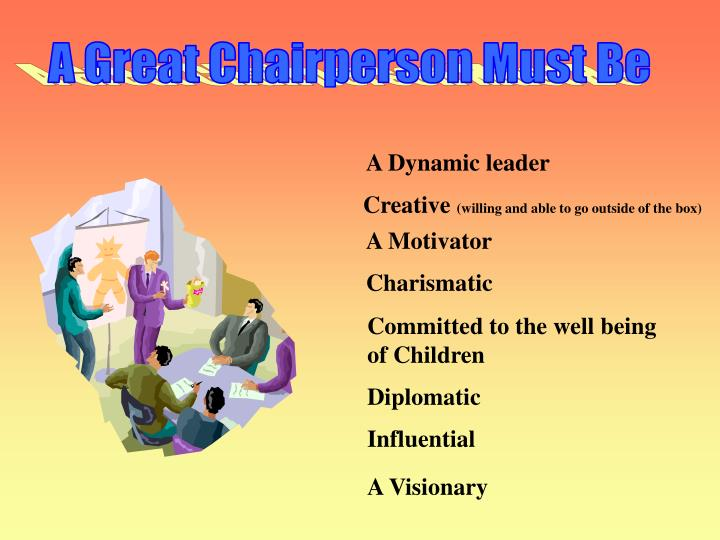 A Great Chairperson Must Be