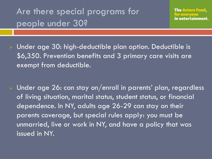 Are there special programs for people under 30?