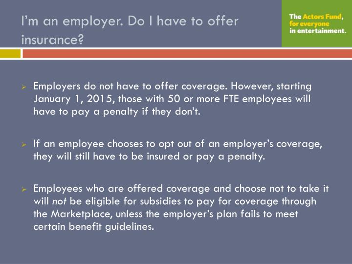 I'm an employer. Do I have to offer insurance?