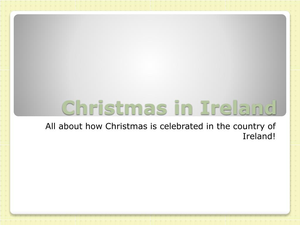 PPT - Christmas in Ireland PowerPoint Presentation - ID:5009978