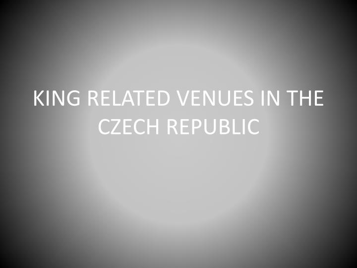 king related venues in the czech republic n.