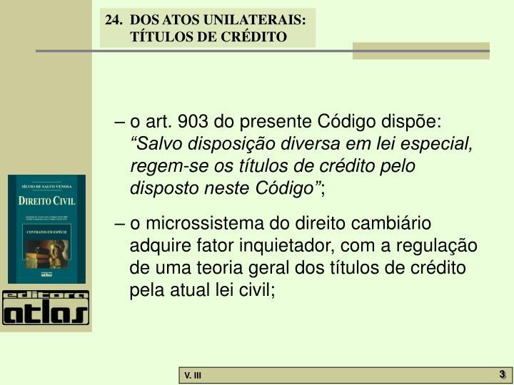 – o art. 903 do presente Código dispõe: