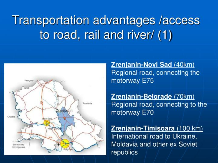 Transportation advantages /access to road, rail and river/ (1)
