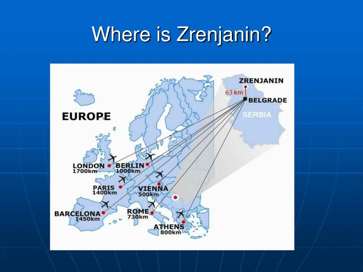 Where is Zrenjanin?