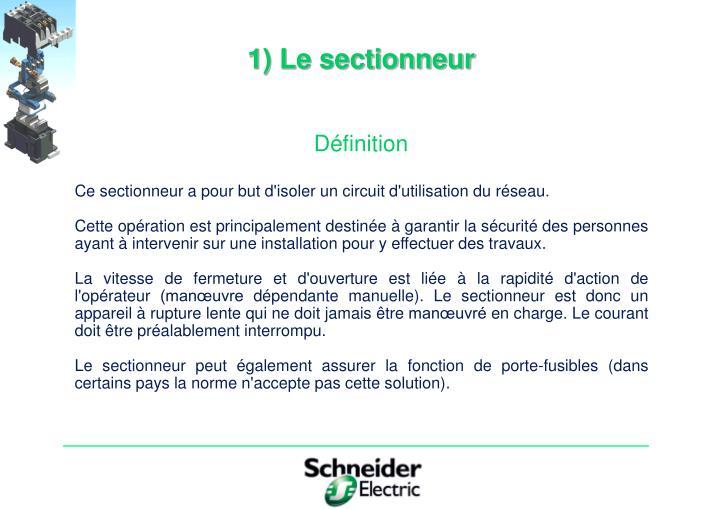 1) Le sectionneur