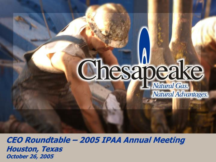 CEO Roundtable – 2005 IPAA Annual Meeting – 10/26/05