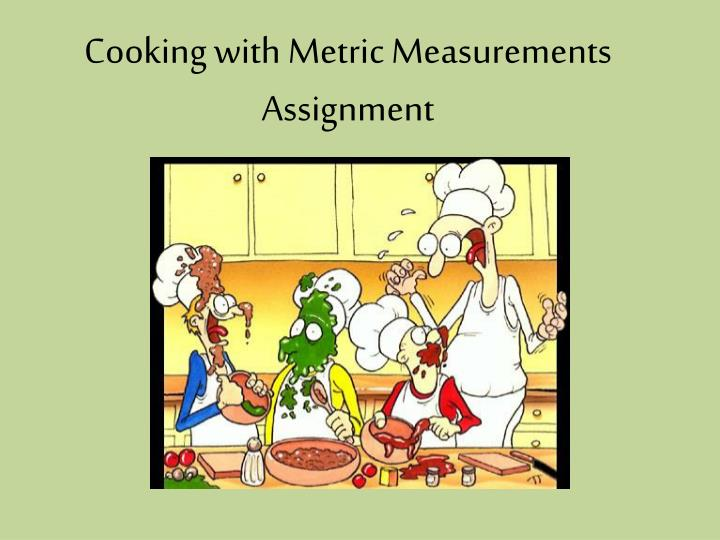 cooking with metric measurements assignment n.
