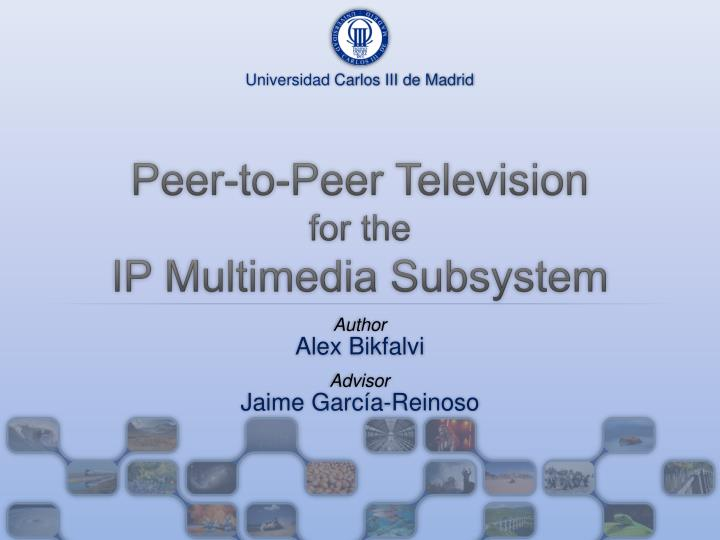 peer to peer television for the ip multimedia subsystem n.
