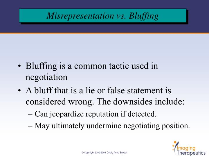 Bluffing is a common tactic used in negotiation