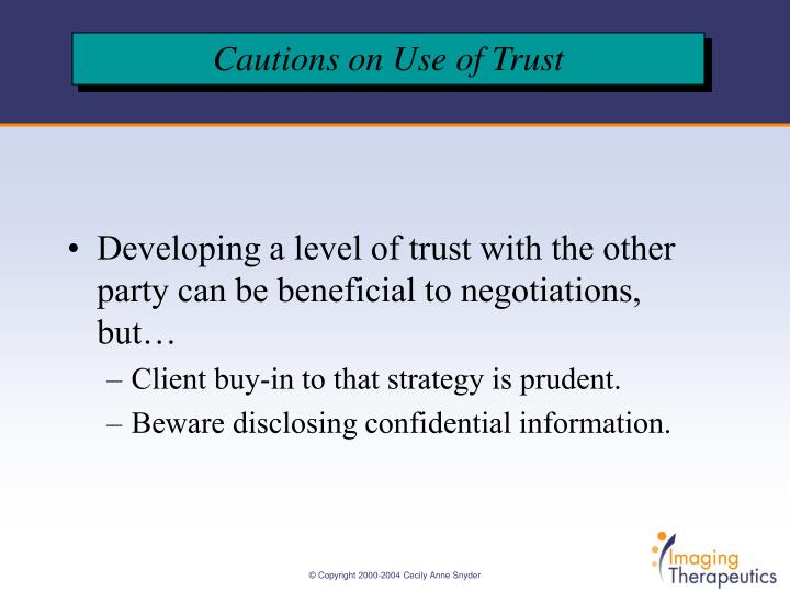 Developing a level of trust with the other party can be beneficial to negotiations, but…