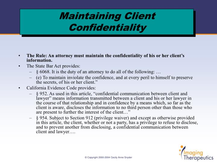 The Rule: An attorney must maintain the confidentiality of his or her client's information.