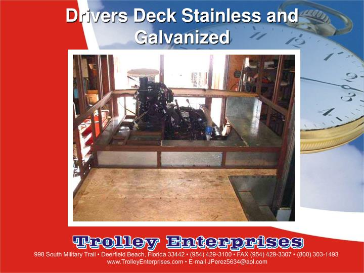 Drivers Deck Stainless and Galvanized