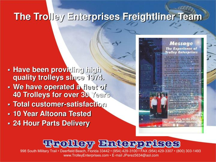 The Trolley Enterprises Freightliner Team