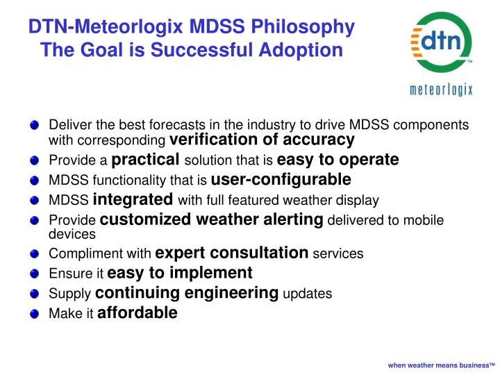 Dtn meteorlogix mdss philosophy the goal is successful adoption