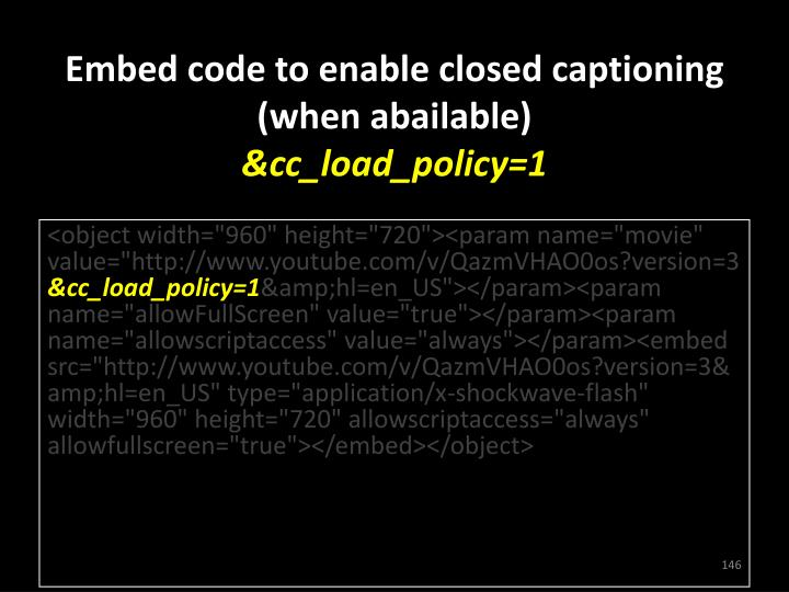 Embed code to enable closed captioning (when abailable)