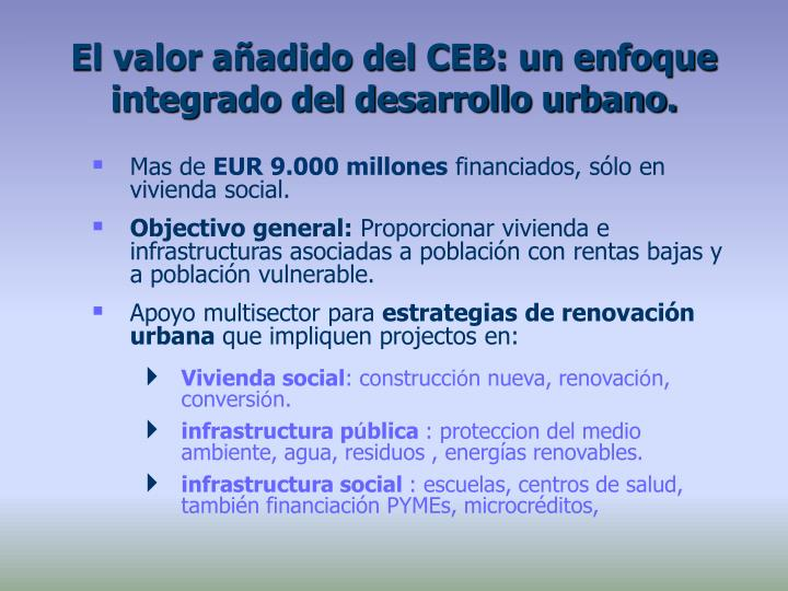 El valor añadido del CEB: un enfoque integrado del desarrollo urbano.