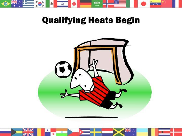 Qualifying Heats Begin