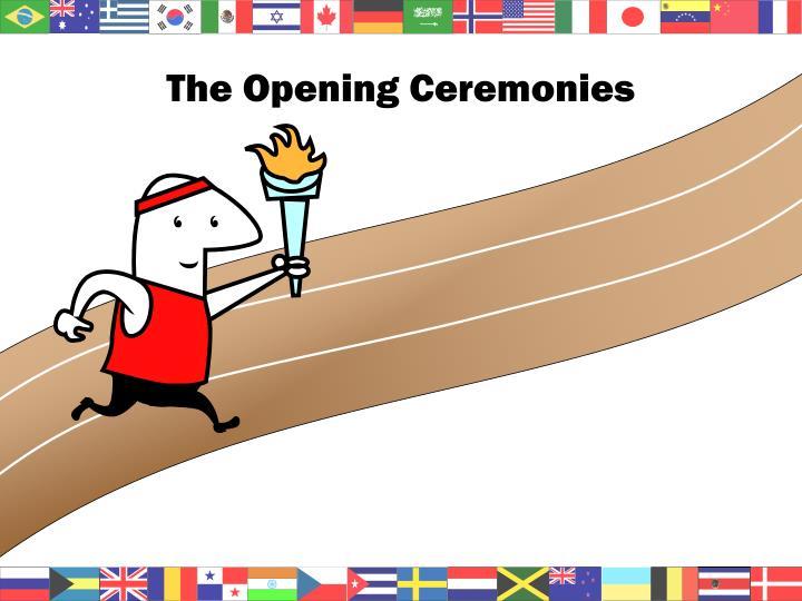 The opening ceremonies