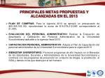 principales metas propuestas y alcanzadas en el 20131