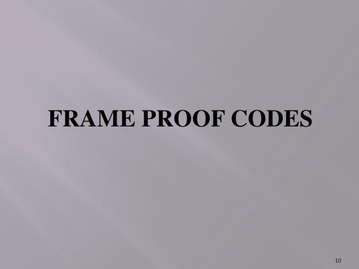 FRAME PROOF CODES