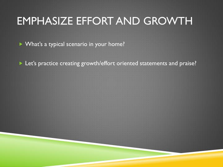 Emphasize Effort and growth