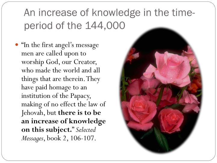 An increase of knowledge in the time-period of the 144,000