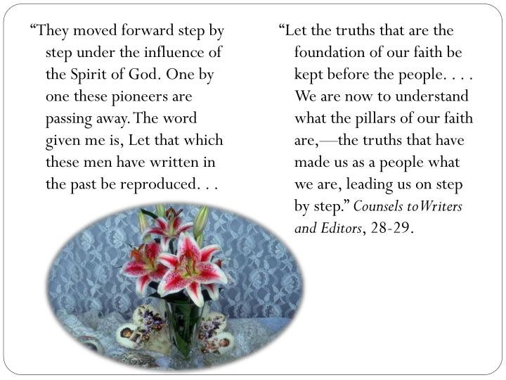 """They moved forward step by step under the influence of the Spirit of God. One by one these pionee..."