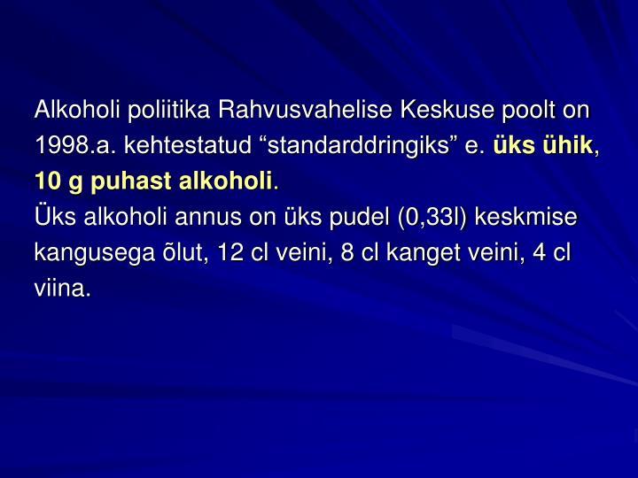 Alkoholi poliitika Rahvusvahelise Keskuse poolt on