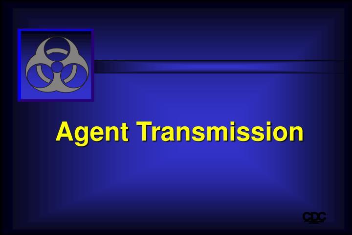 Agent Transmission