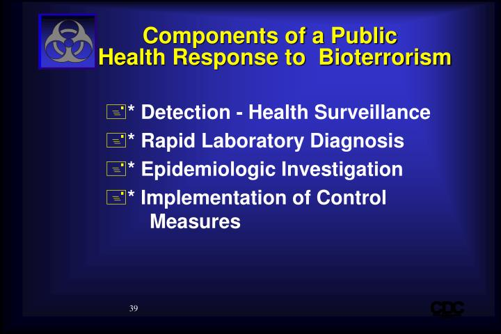 Components of a Public           Health Response to  Bioterrorism