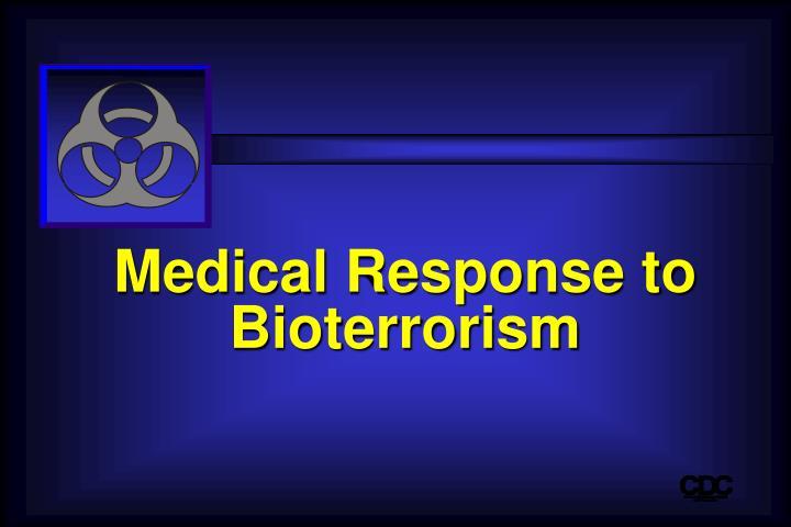 Medical Response to Bioterrorism