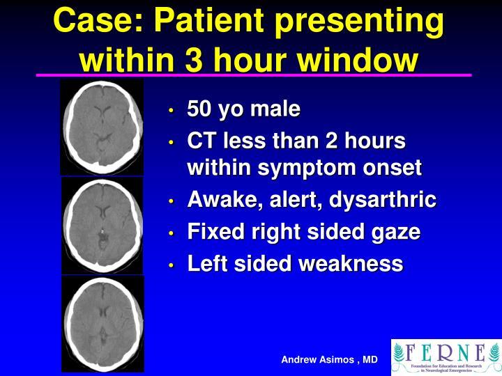 Case: Patient presenting