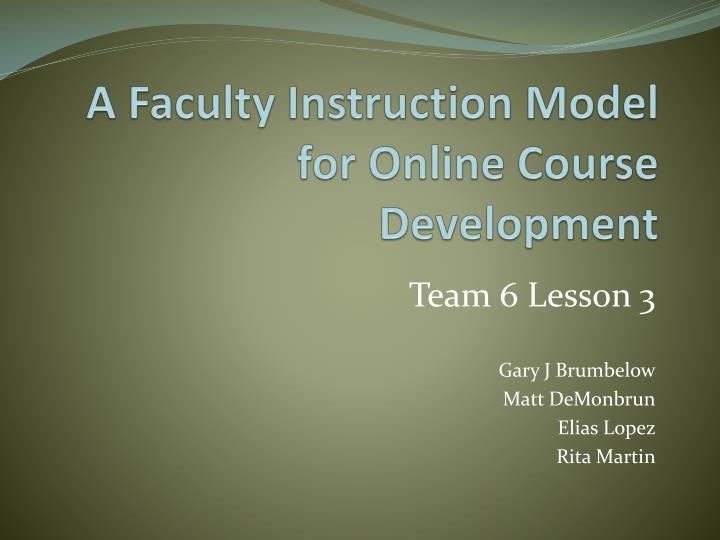 a faculty instruction model for online course development n.