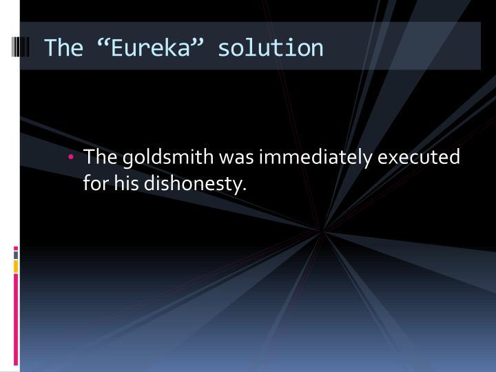 "The ""Eureka"" solution"