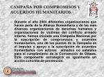campa a por compromisos y acuerdos humanitarios