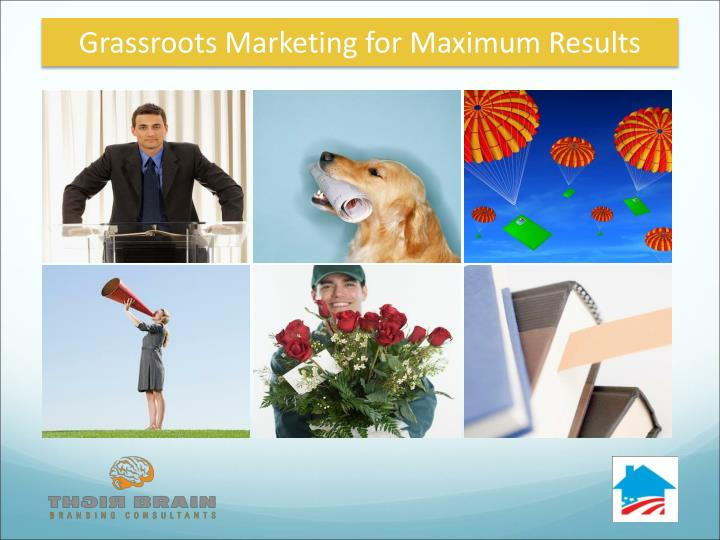 Grassroots Marketing for Maximum Results