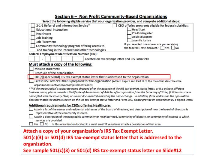 Attach a copy of your organization's IRS Tax Exempt Letter.