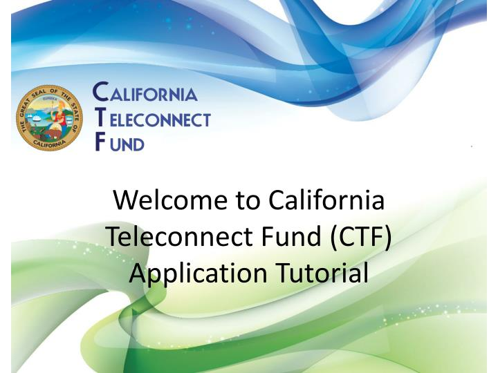 Welcome to california teleconnect fund ctf application tutorial