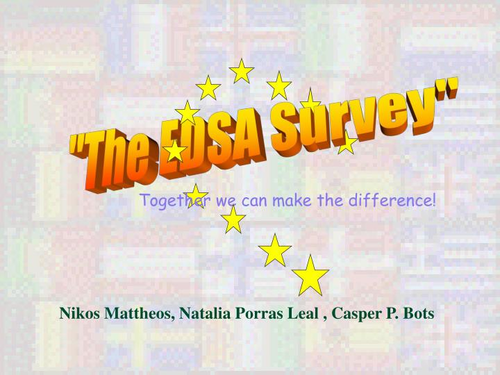 """The EDSA Survey"""