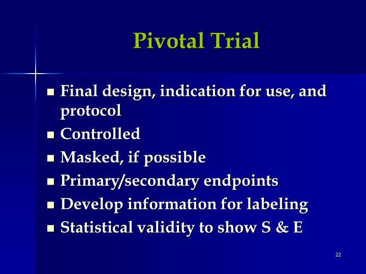 Pivotal Trial