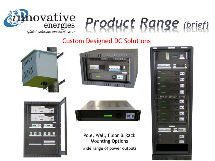 Custom Designed DC Solutions