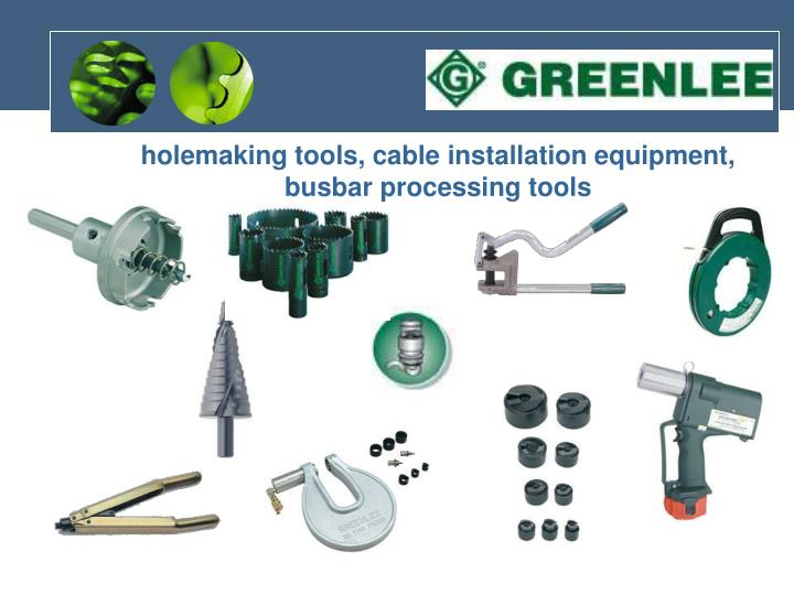 holemaking tools, cable installation equipment,