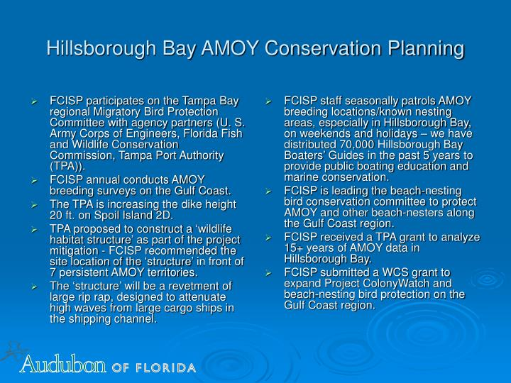 FCISP participates on the Tampa Bay regional Migratory Bird Protection Committee with agency partners (U. S. Army Corps of Engineers, Florida Fish and Wildlife Conservation Commission, Tampa Port Authority (TPA)).