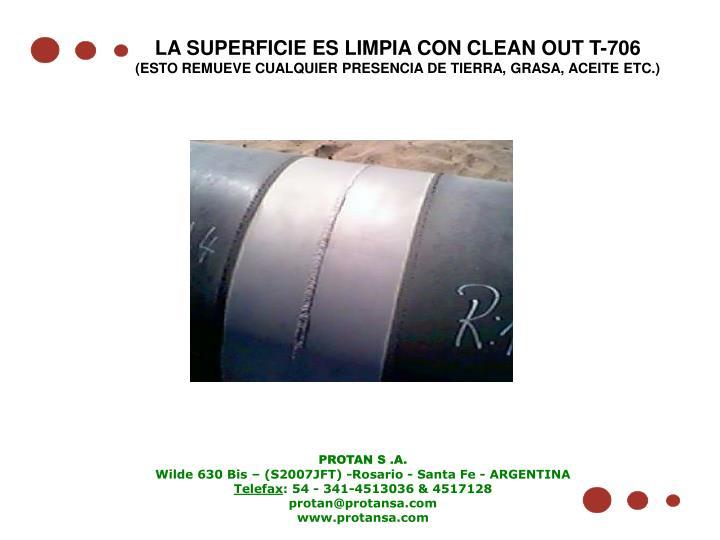 LA SUPERFICIE ES LIMPIA CON CLEAN OUT T-706