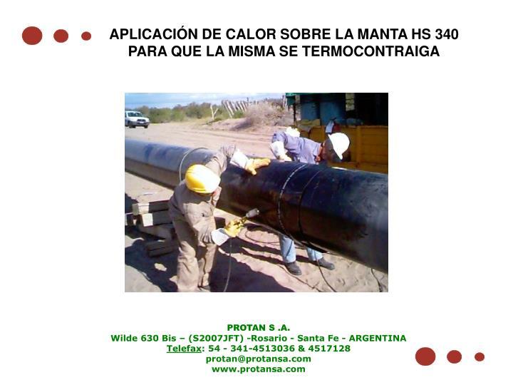 APLICACIÓN DE CALOR SOBRE LA MANTA HS 340